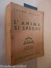 L ANIMA SI SPEGNE Lajos Zilahy Baldini & Castoldi 1942 libro romanzo narrativa