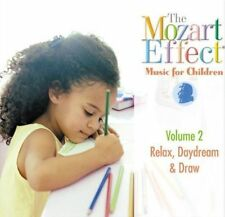 NEW The Mozart Effect Music for Children, Volume 2: Relax, Daydream, & Draw