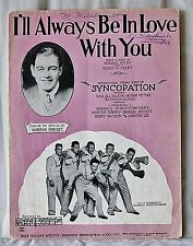 """1929 """"I'll Always Be In Love With You"""" Original Sheet Music Theme """"SYNCOPATION"""""""