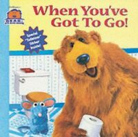 When You've Got to Go (Bear in the Big Blue H... by Kriegman, Mitchell Paperback