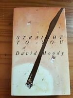 Straight to You by David Moody - Signed First Edition Hardback - Very Rare