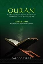 QURAN thebook of divine wisdom Volume 3 : Freedoms and Restraints in Islam by...