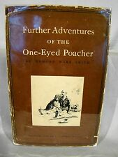 Edmund W. Smith. Further Adventures of One-Eyed Poacher. 1st Ed Signed by Author