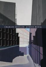 Charles Sheeler: Across Media - Charles Brock - 2006 First Edition - Like New