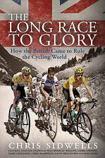 NEW The Long Race to Glory: How the British Came to Rule the Cycling World
