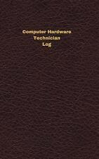 Unique Logbooks/Record Bks.: Computer Hardware Technician Log : Logbook,...