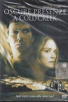 Dvd **OSCURE PRESENZE A COLD CREEK** con Dennis Quaid Sharon Stone nuovo 2003