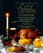 City Tavern Cookbook: Two Hundred Years Of Classic Recipes From America's First