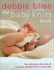 The Baby Knits Book :Debbie Bliss, Knitwear Designs for 0-3 Year Olds