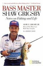 Bass Master Shaw Grigsby: Notes on Fishing and Life-ExLibrary