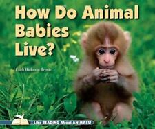 How Do Animal Babies Live? (I Like Reading about Animals!)