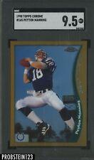 1998 Topps Chrome #165 Peyton Manning RC Rookie SGC 9.5 MINT +