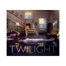 Twilight by Gregory Crewdson, Rick Moody