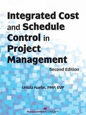 Integrated Cost and Schedule Control in Project Management by Ursula Kuehn...