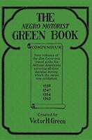 The Negro Motorist Green Book Compendium by Green, Victor H