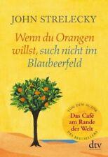 Wenn du Orangen willst, such nicht im Blaubeerfeld von John Strelecky (Buch) NEU