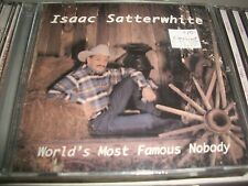 ISAAC SATTERWHITE - World's Most Famous Nobody - NEW SEALED CD - Texas Country