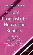From Capitalistic to Humanistic Business (Humanism in Business Series), , Used;