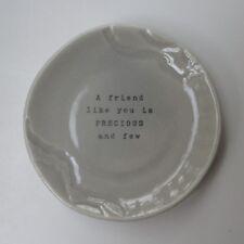 A a friend like you is precious few small ceramic TRINKET dish plate ring holder