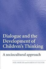 Dialogue and the Development of Children's Thinking: A Sociocultural Approach...