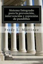 Sistema Integrado para la Prevención, Intervención y Represión de Pandillas :...