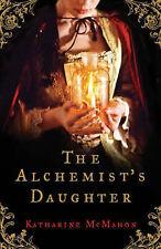 The Alchemist's Daughter,McMahon, Katharine,New Book mon0000092867