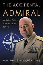 Accidental Admiral by James Stavridis Hardcover Book (English)