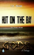 Hut on the Bay : ... those Conniving Gods by I. A. Quinn (2013, Hardcover)
