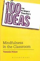 100 Ideas for Primary Teachers: Mindfulness in the Classroom 9781472944955