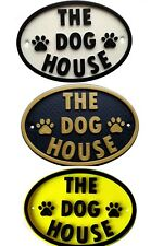 The Dog House - 3D Dog Plaque - House Door Gate Garden Sign