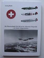 Die Messerschmitt ME 109 in der Schweizer Flugwaffe - ein Stück Zeitgeschichte