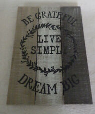 "Be Grateful Live Simply Dream Big Wooden Wood Sign Home Decor New 13"" x 9"""