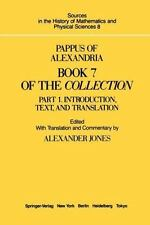 Pappus of Alexandria Book 7 of the Collection : Part 1. Introduction, Text,...