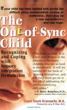 The Out-of-Sync Child by Carol Stock Kranowitz, Larry B. Silver