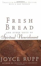 Fresh Bread: And Other Gifts of Spiritual Nourishment by Joyce Rupp