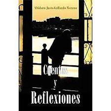 Cuentos Y Reflexiones by Altidoro Justo Gallardo Moreno (2012, Paperback)