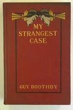 My Strangest Case by Guy Boothby 1st