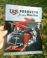 c.1940 UNITED STATES STEEL PRODUCTS FOR EVERY MINE USE Mining Rails Locomotives