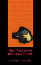 Very Good, Mrs Fraser on the Fatal Shore, Alexander, Michael, Book