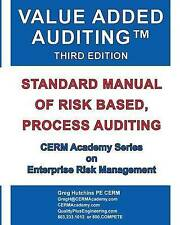 Value Added Auditing Third Edition: Standard Manual of Risk Based, Process...