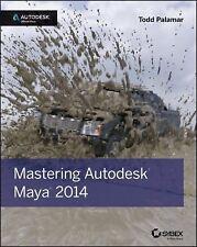 Mastering Autodesk Maya 2014: Autodesk Official Press by Palamar, Todd