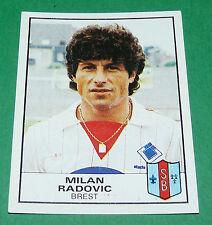 N°69 MILAN RADOVIC BREST STADE BRESTOIS SB PANINI FOOTBALL 84 1983-1984