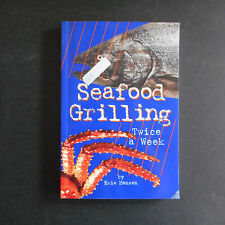 Seafood Grilling Twice a Week by Evie Hansen (2001, Paperback)