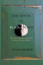 The House of Black and White: My Life with and Search for Louise Johnson Morris