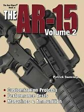 Gun Digest Book of the AR-15 Vol. 2 by Patrick Sweeney (2007, Paperback, Photos)