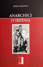 ANARCHICI D'IRPINIA  di M. Garofalo  -Terebinto 2013