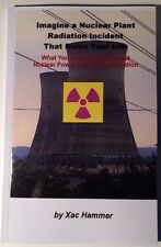 Imagine a Nuclear Plant Radiation Incident That Ruins Your Life 2016 1st Edition