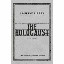 The Holocaust: A New History, Rees, Laurence, Very Good
