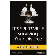 It's Splitsville : Surviving Your Divorce by James J. Gross (2013, Paperback,...