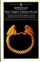 The Three Theban Plays: Antigone; Oedipus the King; Oedipus at Colonus , Sophocl